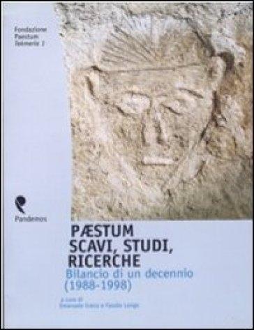 Paestum. Scavi, studi, ricerche. Bilancio di un decennio (1988-1998) - F. Longo  