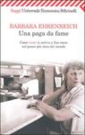 Paga da fame. Come (non) si arriva alla fine del mese nel paese più ricco del mondo (Una) - Barbara Ehrenreich pdf epub