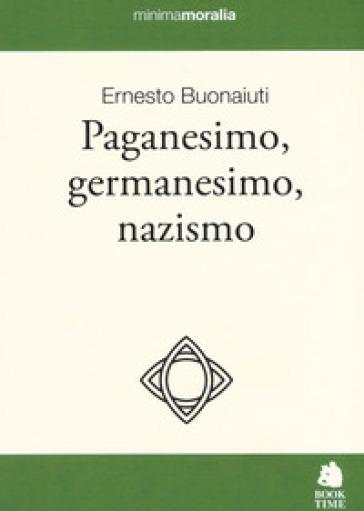 Paganesimo, germanesimo, nazismo - Ernesto Buonaiuti | Jonathanterrington.com