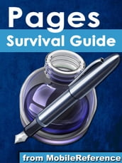 Pages Survival Guide: Step-by-Step User Guide for Apple Pages: Getting Started, Managing Documents, Formatting Text, and Sharing Documents