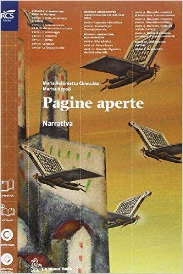 Pagine aperte. Narrativa. Per le Scuole superiori. Con e-book. Con espansione online - M. Antonietta Chiocchio |