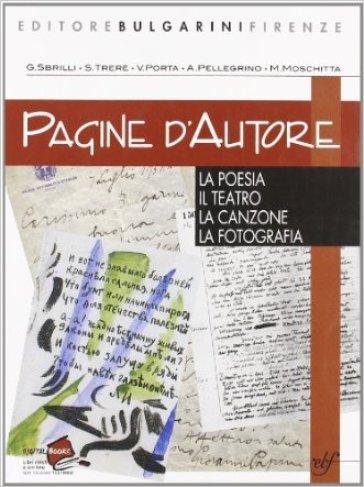 Pagine d'autore. Vol. B: La poesia-Il teatro-La canzone-La fotografia. Per le Scuole superiori - Sante Trerè |