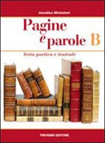 Pagine e parole. Per le Scuole superiori. 2.Testo poetico e teatrale - Annalisa Micheloni | Kritjur.org