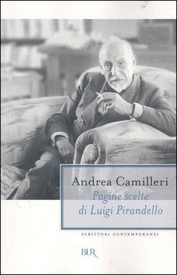 Pagine scelte di Luigi Pirandello - Andrea Camilleri |