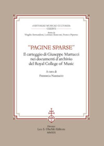 «Pagine sparse». Il carteggio di Giuseppe Martucci nei documenti d'Archivio del Royal College of Music - F. Nardacci |