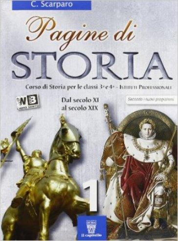 Pagine di storia. Con e-book. Con espansione online. Per gli Ist. professionali. 1. - C. Scarparo |