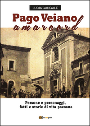Pago Veiano amarcord - Lucia Gangale |
