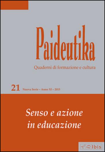 Paideutika. 21.Senso e azione in educazione -  pdf epub