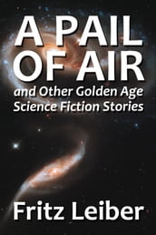A Pail of Air and Other Golden Age Science Fiction Stories