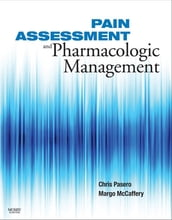 Pain Assessment and Pharmacologic Management - E-Book
