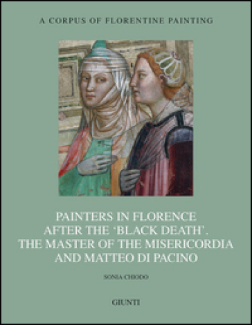 Painters in Florence after the «black death». The Master of the Misericordia and Matteo di Pacino