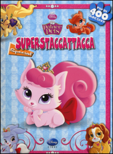 Palace pets. Superstaccattacca Special. Con adesivi