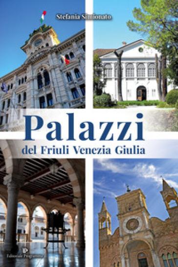 Palazzi del Friuli Venezia Giulia - Stefania Simionato   Rochesterscifianimecon.com