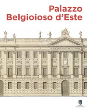 Palazzo Belgioioso d'Este. Alberico XII e le arti a Milano tra Sette e Ottocento - J. Gritti pdf epub