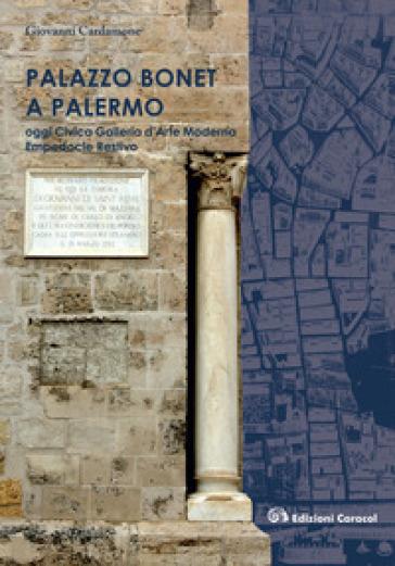 Palazzo Bonet a Palermo. Oggi Civica Galleria d'Arte Moderna Empedocle Restivo - Giovanni Cardamone |