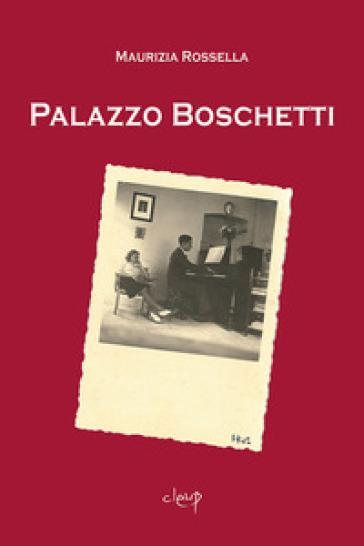 Palazzo Boschetti - Maurizia Rossella  