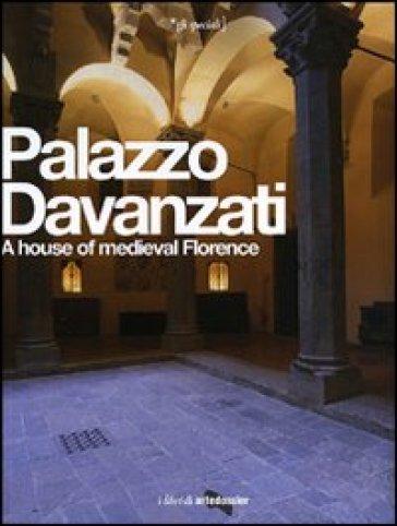 Palazzo Davanzati. A house of medieval Florence. Ediz. inglese - G. Gonella  
