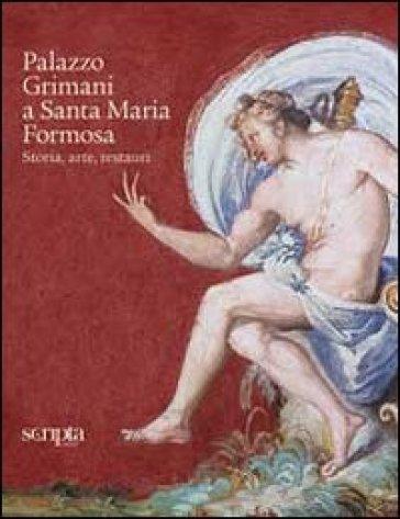 Palazzo Grimani a Santa Maria Formosa. Storia, arte, restauri - A. Bristot | Rochesterscifianimecon.com
