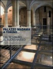 Palazzo Madama a Torino. Dal restauro al nuovo museo
