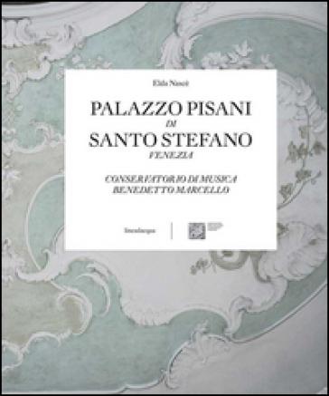 Palazzo Pisani di Santo Stefano Venezia. Conservatorio di musica Benedetto Marcello - Elda Nascè | Rochesterscifianimecon.com