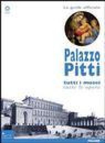 Palazzo Pitti. Tutti i musei, tutte le opere - M. Chiarini |