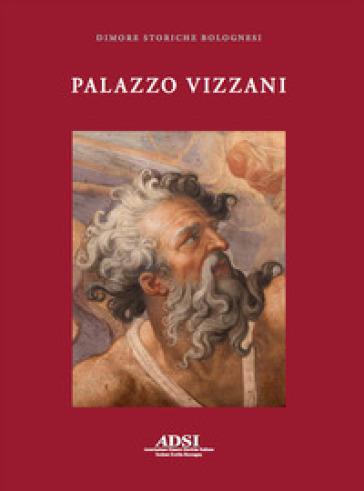 Palazzo Vizzani - Associazione Dimore Storiche Italiane pdf epub