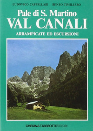 Pale di S. Martino-Val Canali. Passeggiate ed escursioni - Ludovico Cappellari | Rochesterscifianimecon.com