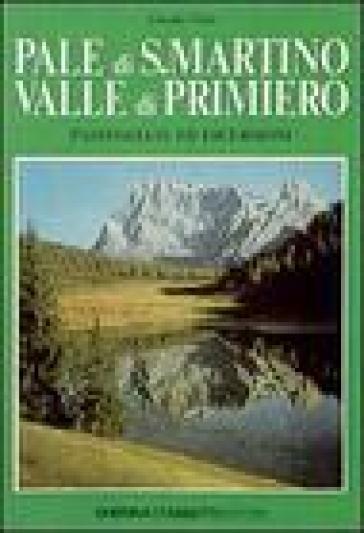 Pale di S. Martino-Valle di Primiero. Passeggiate ed escursioni - Claudio Cima | Rochesterscifianimecon.com