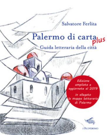 Palermo di carta. Guida letteraria della città - Salvatore Ferlita | Rochesterscifianimecon.com