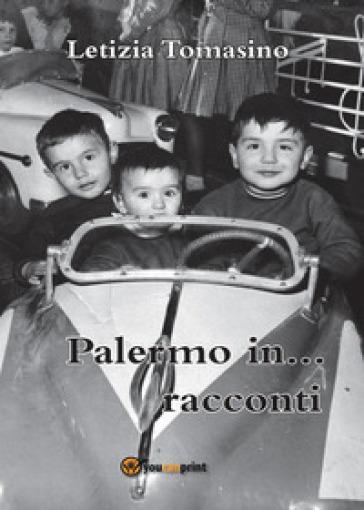 Palermo in... racconti - Letizia Tomasino |