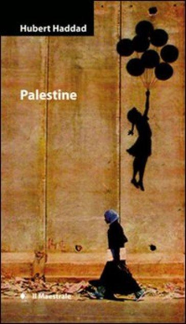 Palestine - Hubert Haddad |