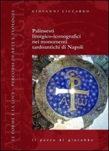 Palinsesti liturgico-iconografici nei monumenti tardoantichi di Napoli - Giovanni Liccardo   Rochesterscifianimecon.com