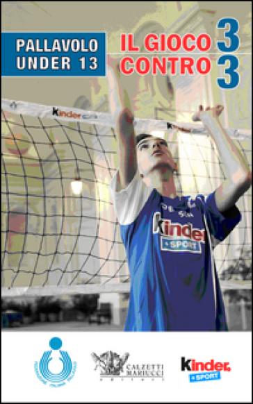 Pallavolo under 13. Il gioco 3 contro 3 - Mario Barbiero   Rochesterscifianimecon.com