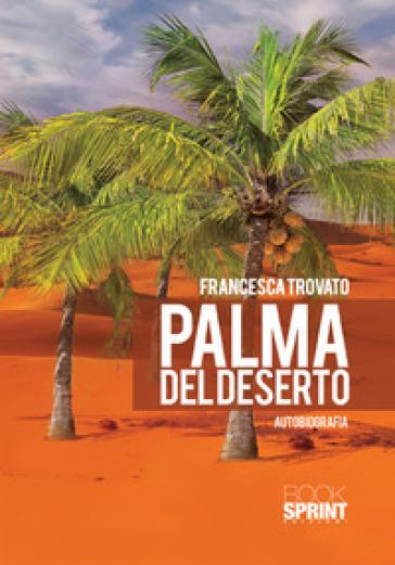 Palma del deserto - Francesca Trovato   Jonathanterrington.com