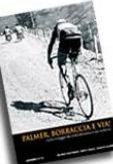 Palmer, borraccia e... via! Storia e leggende della bicicletta
