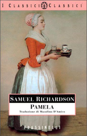 samuel richardsons novel pamela essay In the second half of the novel, both the action and pamela's  bella ed pamela: or virtue rewarded essay  written by samuel richardson in his novel pamela.