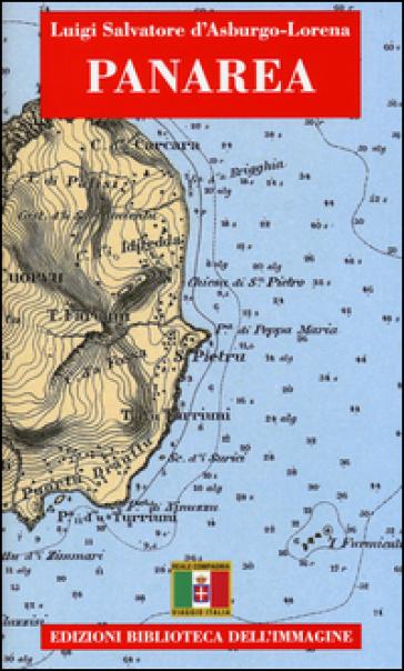 Panarea. Con cartina - Luigi S. Asburgo Lorena |