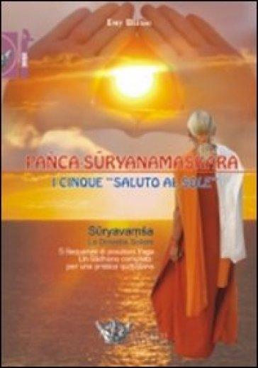 Panca-Suryanamaskara. I cinque «saluto al sole» - Emy Blesio |