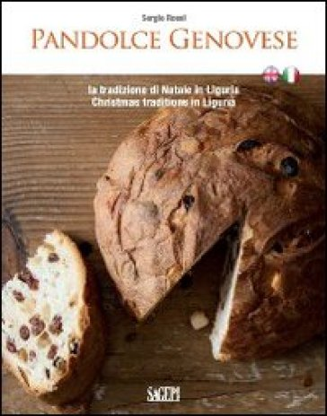 Pandolce genovese. La tradizione di Natale in Liguria - Sergio Rossi | Rochesterscifianimecon.com
