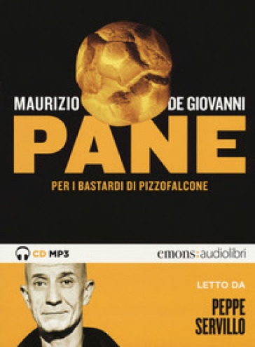 Pane per i Bastardi di Pizzofalcone letto da Peppe Servillo. Audiolibro. CD Audio formato MP3