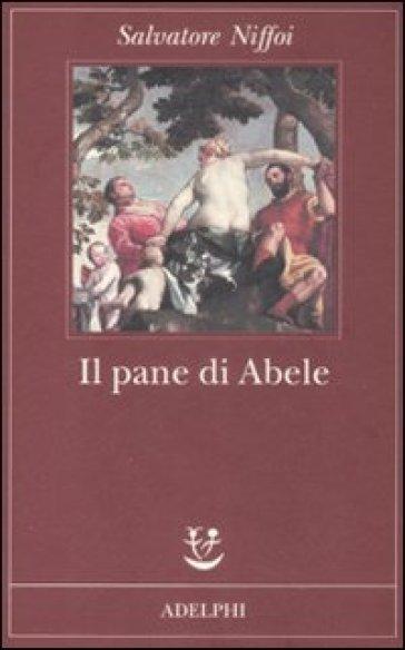 Pane di Abele (Il) - Salvatore Niffoi |