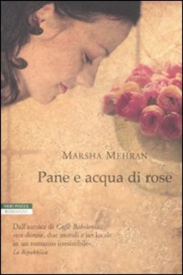 Pane e acqua di rose - Marsha Mehran |