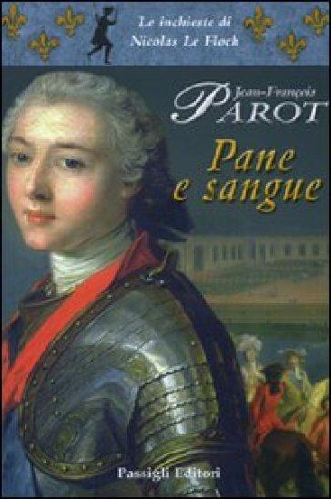 Pane e sangue - Jean-François Parot |