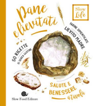 Pane e lievitati. Farine dimenticate, lievito madre - Dario De Marco pdf epub