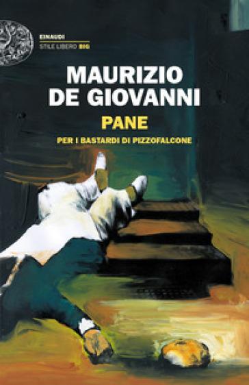 Pane per i Bastardi di Pizzofalcone - Maurizio De Giovanni pdf epub