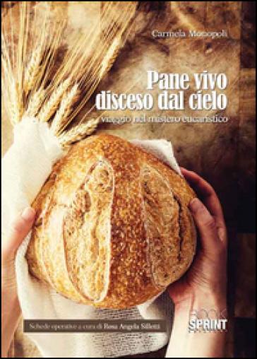 Pane vivo disceso dal cielo - Carmela Monopoli | Kritjur.org