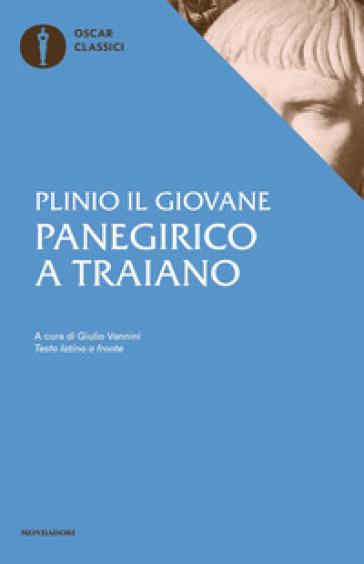 Panegirico a Traiano. Testo latino a fronte - Plinio il Giovane |