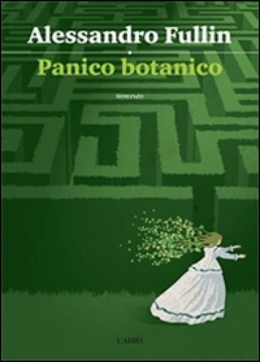 Panico botanico - Alessandro Fullin |