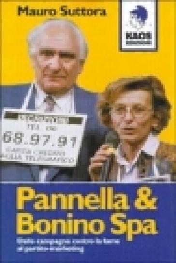Pannella e Bonino SPA - Mauro Suttora |