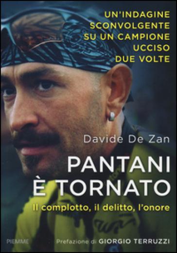 Pantani è tornato. Il complotto, il delitto, l'onore - Davide De Zan   Thecosgala.com